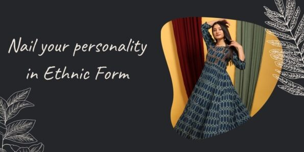 Nail your personality in Ethnic Form - long ethnic dress